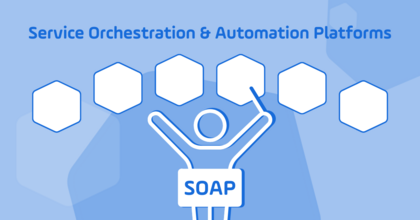 What is a Service Orchestration and Automation Platform (SOAP): Six Key Components