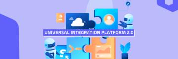 Why Universal Integration Platform 2.0 is a Big Deal Header Image Blog