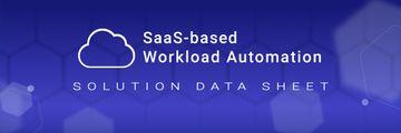 SaaS-based Workload Automation solution header