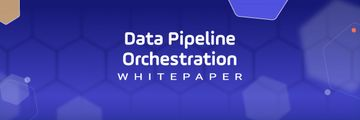 DataOps at Scale - Data Pipeline Orchestration Whitepaper Download Now