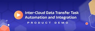 Detailed Product Demo Inter Cloud Data Transfer Task