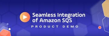 Amazon Simple Queue Service (SQS) Integration and Automation Watch Video