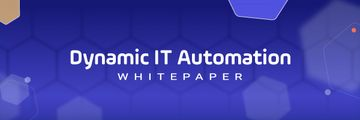 Dynamic IT automation whitepaper