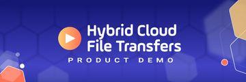 hybrid cloud file transfers video header