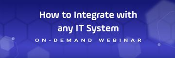 How To Integrate Universal Automation Center (UAC) With Any IT System In Your Environment