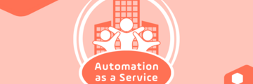 Blog How to Deliver Automation as a Service to Your Stakeholders