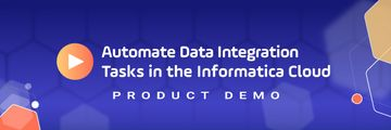 Detailed Product Demo Seamlessly Schedule Data Integration Tasks or Taskflows in the Informatica Cloud Header purple background
