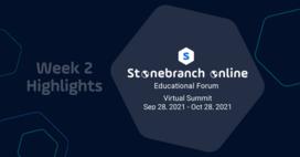 Stonebranch Online 2021 - Week 2 Highlights