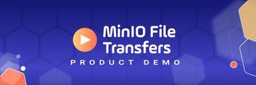 MinIO File Transfers Utilizing UAC watch video