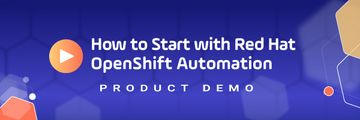 Start-up Demo Red Hat OpenShift Automation - Secure Data Transfers
