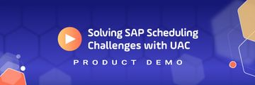 Solving SAP Scheduling Challenges utilizing UAC Demo Video