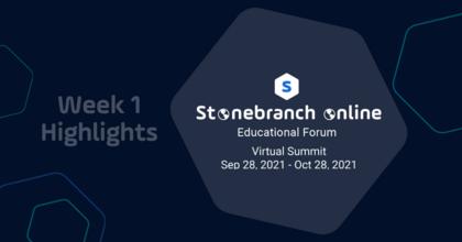 Stonebranch Online 2021 - Week 1 Highlights