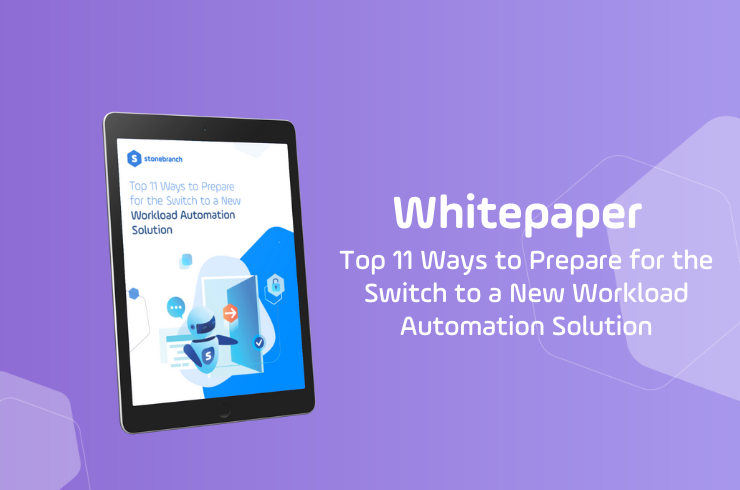 11 Ways to Prepare for the Switch to a New Workload Automation Solution