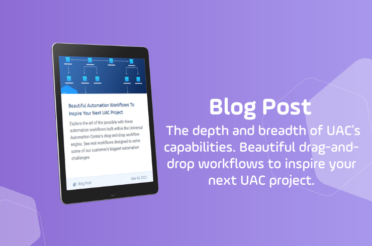 Beautiful Automation Workflows To Inspire Your Next UAC Project Blog Image