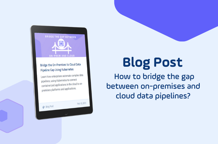 How to Bridge the On-Premises to Cloud Data Pipeline Gap Using Kubernetes Blog Slider